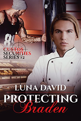 Protecting Braden (Custos Securities Series Book 2)