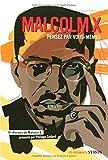 Malcolm X : Pensez par vous-mêmes