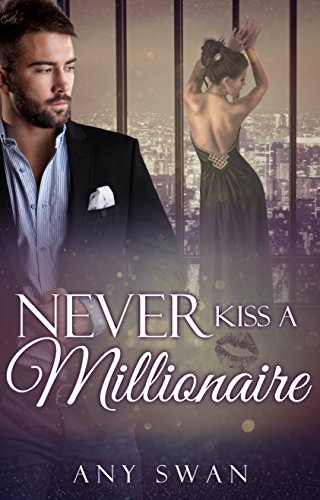 Never kiss a Millionaire von [Swan, Any]