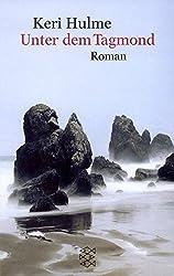 Unter dem Tagmond: Roman