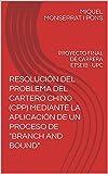 RESOLUCIÓN DEL PROBLEMA DEL CARTERO CHINO (CPP) MEDIANTE LA APLICACIÓN DE UN PROCESO DE : PROYECTO FINAL DE CARRERA ETSEIB - UPC
