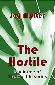 The Hostile: Book One of The Hostile series by [Mutter, Joy]