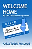 Image de Welcome Home: My First Six Months Living in Israel (English Edition)