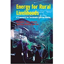 Energy for Rural Livelihoods: A Framework for Sustainable Decision Making by Yacob Mulugetta (2005-01-01)
