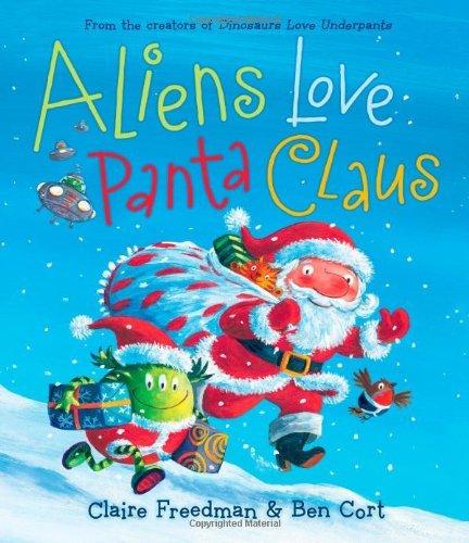 Aliens Love Panta Claus (The Underpants Books) by Claire Freedman(2011-10-04) (Love Panta Aliens Claus)
