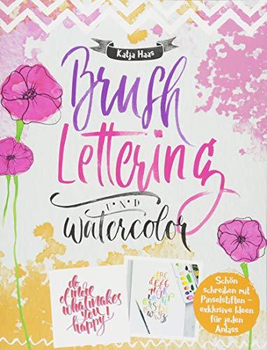 Brushlettering & Watercolor: Schön schreiben mit Pinselstiften (monbijou)