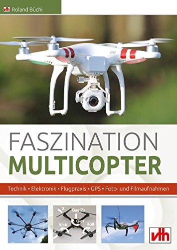 faszination-multicopter-technik-elektronik-flugpraxis-gps-foto-und-filmaufnahmen