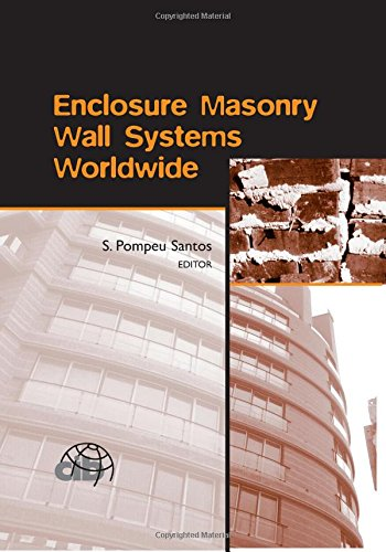 Enclosure Masonry Wall Systems Worldwide: Typical Masonry Wall Enclosures in Belgium, Brazil, China, France, Germany, Greece, India, Italy, Nordic ... and Monographs in Engineering, Water and) Nordic Thermal