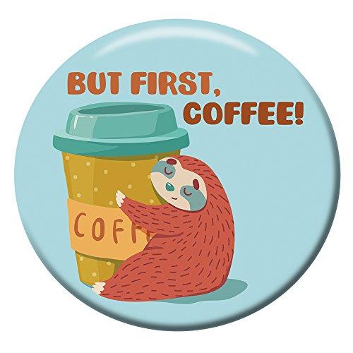 Polarkind Kühlschrankmagnet Gross Magnet But First Coffee Motiv Faultier rund 59mm Motiv Geschenk Kaffeeliebhaber