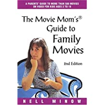 The Movie Mom's Guide to Family Movies, Second Edition by Nell Minow (2004-07-26)
