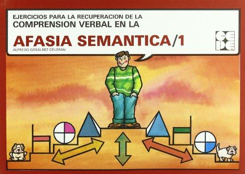 Afasia semantica. 1 (Reeducacion Logopedica) por Alfredo Gonsalbez