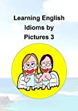 Learning English Idioms by Pictures 3
