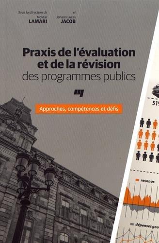 Praxis de l'évaluation et de la révision des programmes publics : Approches, compétences et défis