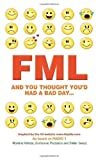 FML: And You Thought You'd Had a Bad Day...: Written by Didier Guedj, 2012 Edition, Publisher: Michael O'Mara [Paperback]