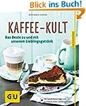 Kaffee-Kult: Das Beste zu und mit uns...