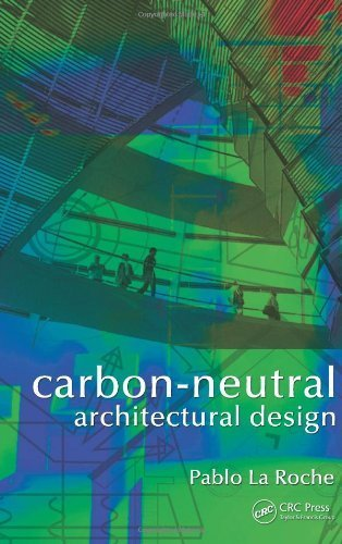 Carbon-Neutral Architectural Design by La Roche, Pablo M. (2011) Hardcover