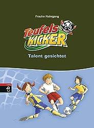 Die Teufelskicker - Talent gesichtet (Teufelskicker - Die Reihe, Band 7)