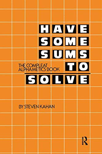 Have Some Sums to Solve: The Compleat Alphametics Book