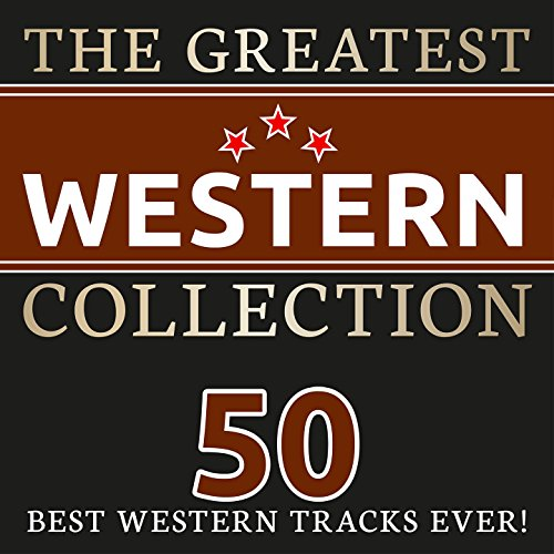 The Greatest Western Soundtrack Collection (50 Best Western Soundtracks Ever!)