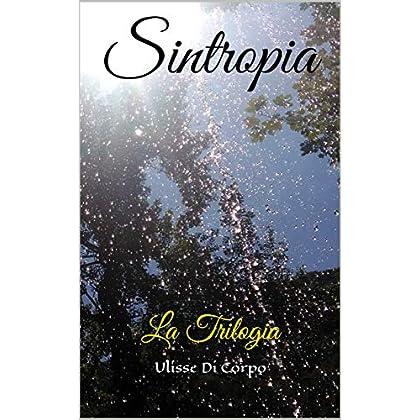 Sintropia: La Trilogia