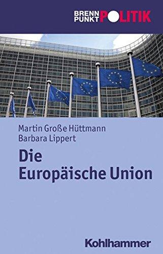 Die Europäische Union (Brennpunkt Politik)