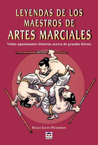 Leyendas de los maestros de artes marciales por Susan Lynn Peterson