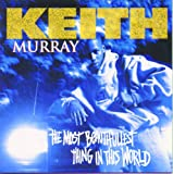 Songtexte von Keith Murray - The Most Beautifullest Thing in This World