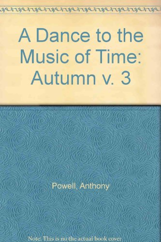 Dance To The Music Of Time Volume 3: Autumn v. 3 (A Dance to the Music of Time)