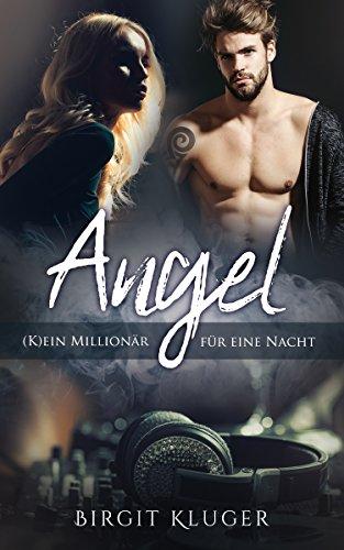 Angel: (K)ein Millionär für eine Nacht von [Kluger, Birgit]