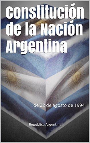 Constitución de la Nación Argentina: de 22 de agosto de 1994 (Derecho nº 1) por República Argentina