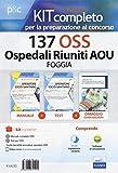 Kit completo per la preparazione al concorso 137 OSS Ospedali Riuniti AOU Foggia. Con e-book. Con espansione online. Con software di simulazione. Con Libro in brossura