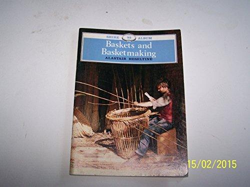 Baskets and Basketmaking (Album Series) by Alastair Heseltine (1985-01-02) par Alastair Heseltine