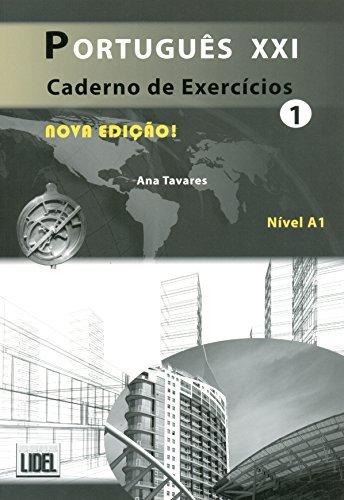 Portugues Xxi (Segundo O Novo Acordo Ortografico): Caderno De Exercicios 1 - Nova Edicao 2012: Written by Ana Tavares, 2012 Edition, Publisher: Edicoes Tecnicas Lidel [Paperback]