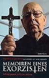 Memoiren eines Exorzisten: Mein Kampf gegen Satan Gabriele Amorth im Gespräch mit Marco Tosatti