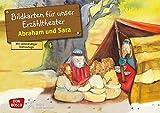 Abraham und Sara: Bildkarten für unser Erzähltheater. Entdecken. Erzählen. Begreifen. Kamishibai Bildkartenset. (Bibelgeschichten für unser Erzähltheater)