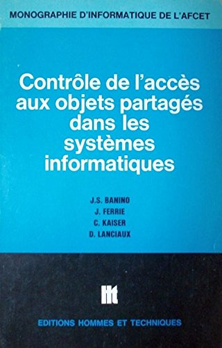 Contrôle de l'accès aux objets partagés dans les systèmes informatiques (Monographies d'informatique de l'AFCET)