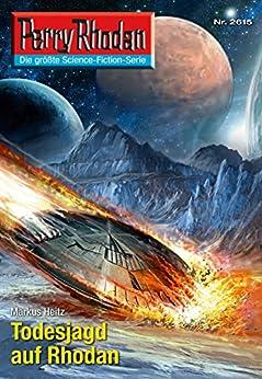 "Perry Rhodan 2615: Todesjagd auf Rhodan (Heftroman): Perry Rhodan-Zyklus ""Neuroversum"" (Perry Rhodan-Die Gröβte Science- Fiction- Serie) von [Heitz, Markus]"