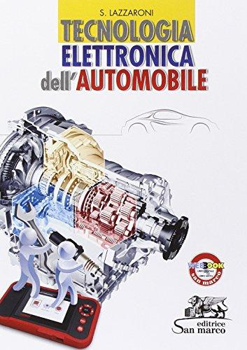 Tecnologia elettronica dell'automobile. Con e-book. Con espansione online. Per gli Ist. professionali per l'industria e l'artigianato