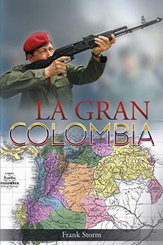 LA GRAN COLOMBIA por Frank Storm