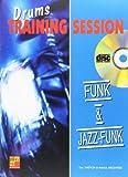Drums training session - Funk & Jazz-Funk 1 Livre + 1 CD