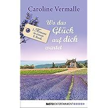 Wo das Glück auf dich wartet: Zwei Romane in einem E-Book