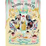 The Vintage Sweets Book: A Complete Guide to Vintage Sweets and Cocktail Party Treats by Angel Adoree (2013-11-16)