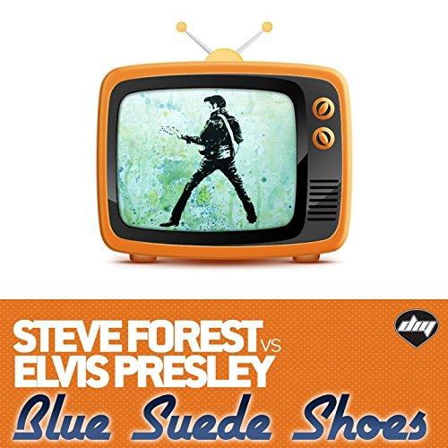 Blue Suede Shoes (Luca Bernardi Mix) [Steve Forest Vs Elvis Presley]