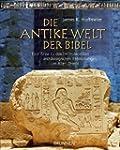 Die antike Welt der Bibel: Eine Reise...