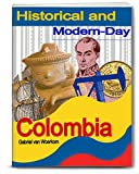 Historical and Modern-Day Colombia: Colonial history, independence, armed conflict, and the modern-day Republic of Colombia. (English Edition)