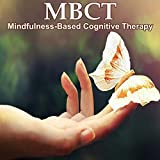 Mbct - Mindfulness Based Cognitive Therapy