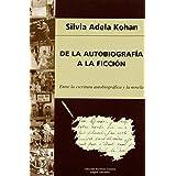 De La Autobiografia A La Ficcion de Silvia Adela Kohan Tolmach (29 ene 2008) Tapa blanda