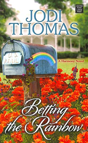 [(Betting the Rainbow : A Harmony Novel)] [By (author) Jodi Thomas] published on (May, 2014)