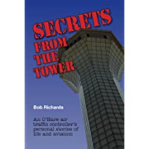 Secrets From The Tower: An O'Hare Air Traffic Controller's Personal Stories of Life and Aviation (English Edition)
