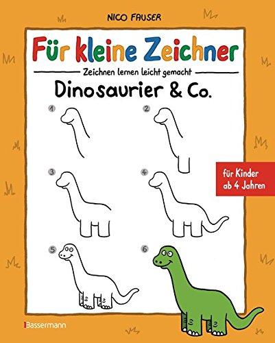 Für kleine Zeichner - Dinosaurier & Co.: Zeichnen lernen leicht gemacht für Kinder ab 4 Jahren